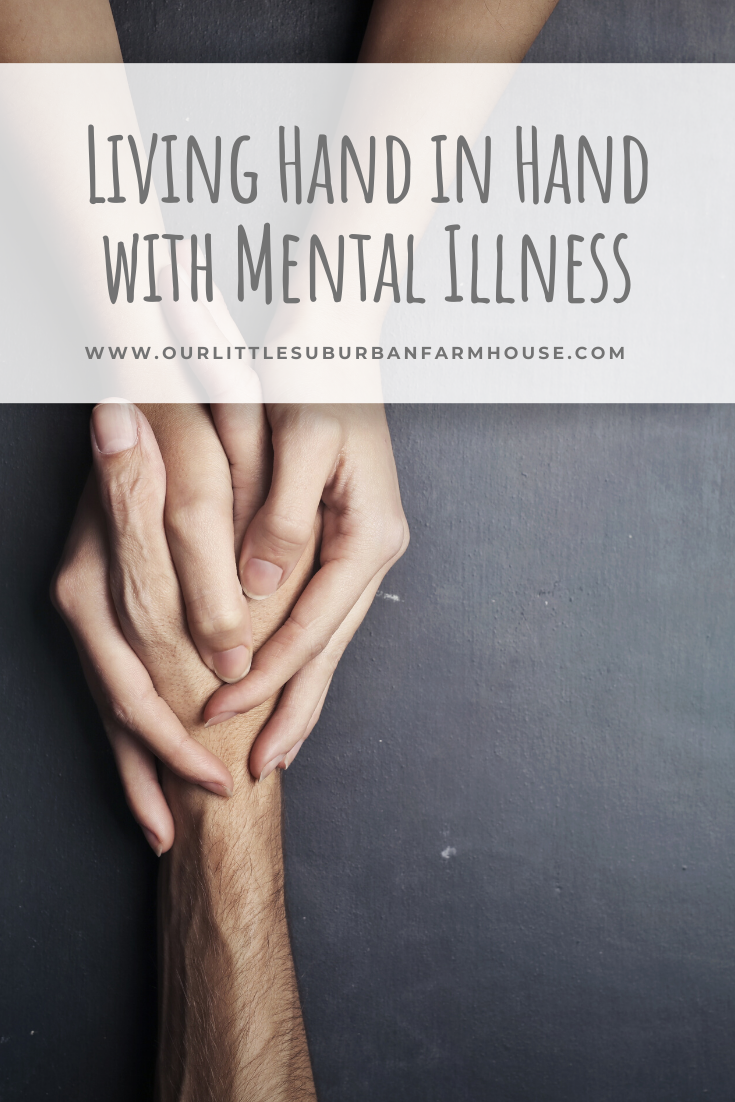 Living hand in hand with mental illness